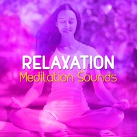 Relaxation Meditation Sounds — Relaxation Meditation