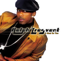 It Must Be You — Ralph Tresvant