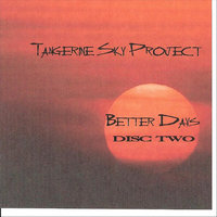 Better Days, Vol. 2 — Tangerine Sky Project