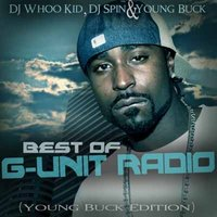 Best of G-Unit Radio - The Young Buck Edition — Young Buck
