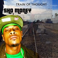 Train of Thought — Sho Money