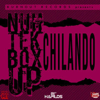 Nuh Tek Box Up — Chilando