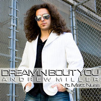 """Dreamin Bout You"" (feat. Matt Nuss) — Andrew Miller"