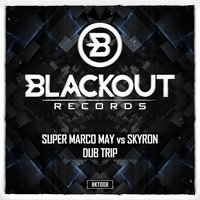 Dub Trip (Super Marco May vs. Skyron) — Super Marco May feat. Skyron