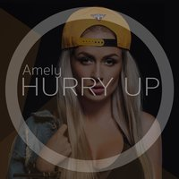 Hurry Up — Amely