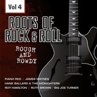 The Rough and Rowdy Roots of Rock 'n' Roll, Vol. 4 — сборник