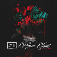No Romeo No Juliet — 50 Cent, Chris Brown