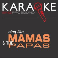 Karaoke in the Style of Mamas and the Papas — Karaoke