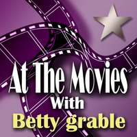 At The Movies With Betty Grable — сборник
