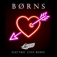 Electric Love — BØRNS