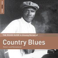 Rough Guide to Unsung Heroes of Country Blues — сборник