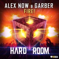 Fire! — Garber, Alex Now, Alex Now, Garber