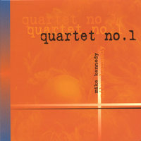 Quartet No. 1 — Mike Kennedy