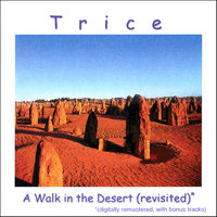 A Walk in the Desert (Revisited) — Trice