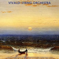 Vivaldi: The Four Seasons & Concertos - Bach: Toccata and Fugue & Air On the G String - Pachelbel: Canon in D - Albinoni: Adagio - Mendelssohn: Wedding March - Wagner: Here Comes the Bride - Liszt: La Campanella - Sinding: Rustle of Spring — Vivaldi String Orchestra & Walter Rinaldi
