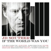 If The World Was You — J.D. Souther