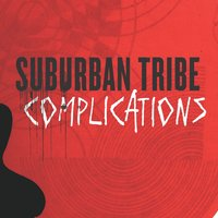 Complications — Suburban Tribe