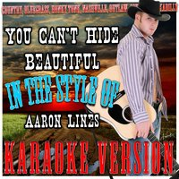 You Can't Hide Beautiful (In the Style of Aaron Lines) — Ameritz Karaoke Standards