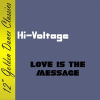 Love Is the Message — Hi-Voltage