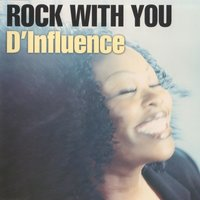 Rock With You — D'Influence