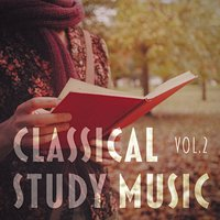 Classical Study Music, Vol. 2 (A Relaxing Selection of Bach, Beethoven, Mozart, Satie, Debussy and Tchaikovsky) — Classical Sleep Music