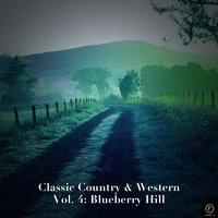Classic Country & Western Vol. 4: Blueberry Hill — сборник