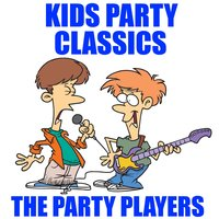 Kids Party Classics — The Party Players