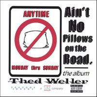 Ain't No Pillows on the Road — Thed Weller