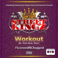 Workout #Screwednchopped — Slice, Mr Vick
