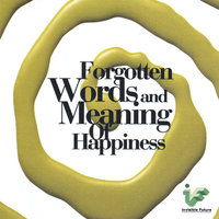 Forgotten Words and Meaning Of Happiness — invisible Future