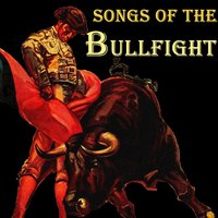 """Songs Of The Bullfigth"" Vocal Pasodobles Toreros — сборник"