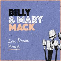 Low Down Ways — Billy & Mary Mack