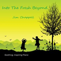Into the Fresh Beyond — Jim Chappell