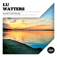 Sunset Café Stomp — Lu Watters