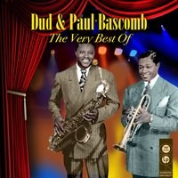 The Very Best Of — Dud And Paul Bascomb