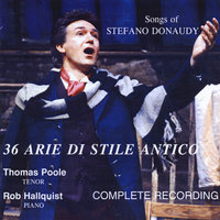 Songs of Stefano Donaudy: 36 Arie di Stile Antico — Thomas Poole