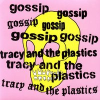 Real Damage — The Gossip / Tracy & The Plastics