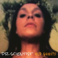 Old Ghosts - EP — Dr Scientist
