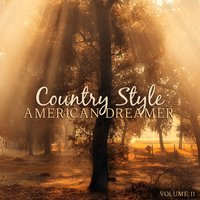 Country Style: American Dreamer, Vol. 11 — сборник