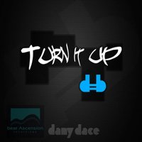 TURN IT UP — Dany Dace