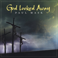 God Looked Away — Paul Mask
