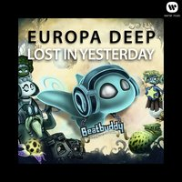 Lost In Yesterday — Europa Deep