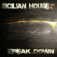 Break Down — Sicilian House