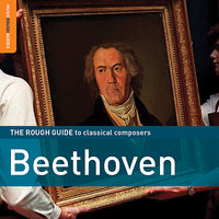 The Rough Guide To Beethoven — Людвиг ван Бетховен