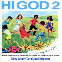 Hi God 2 — Carey Landry, Carol Jean Kinghorn