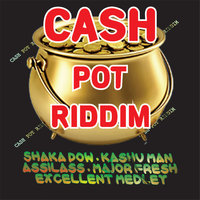 Cash Pot Riddim — Assilass