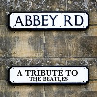 Abbey Road - A Tribute To The Beatles — сборник