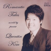 Romantic Tales As Told By Pianist Quentin Kim — Quentin Kim