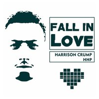 Fall in Love — HHP, Harrison Crump
