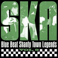 Ska - Blue Beat Shanty Town Legends, Vol. 9 — Laurel Aitken